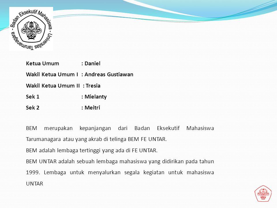 BEM merupakan kepanjangan dari Badan Eksekutif Mahasiswa Tarumanagara atau yang akrab di telinga BEM FE UNTAR.
