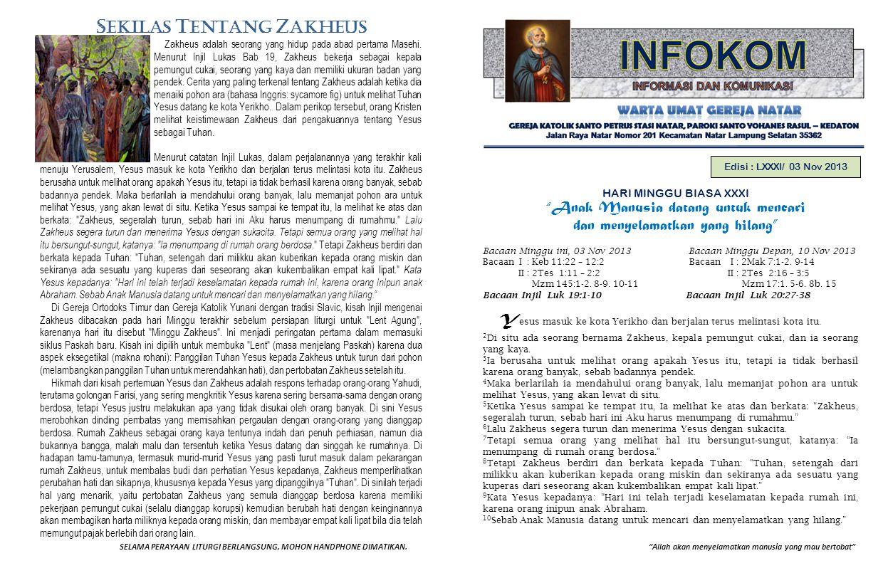 """Allah akan menyelamatkan manusia yang mau bertobat"" S EKILAS T ENTANG Z AKHEUS Zakheus adalah seorang yang hidup pada abad pertama Masehi. Menurut In"