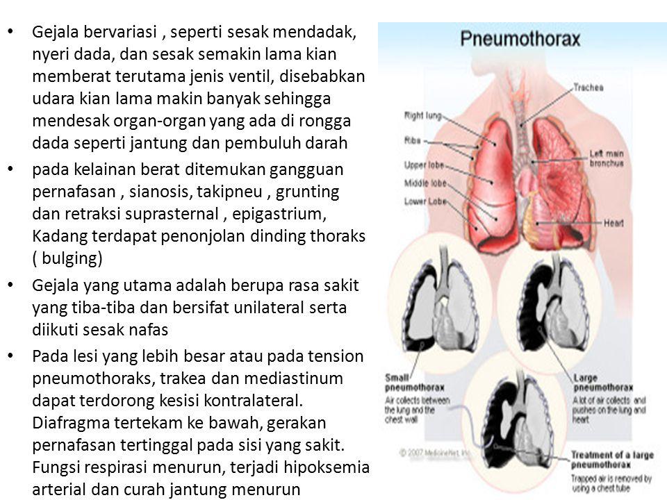 Gejala bervariasi, seperti sesak mendadak, nyeri dada, dan sesak semakin lama kian memberat terutama jenis ventil, disebabkan udara kian lama makin ba