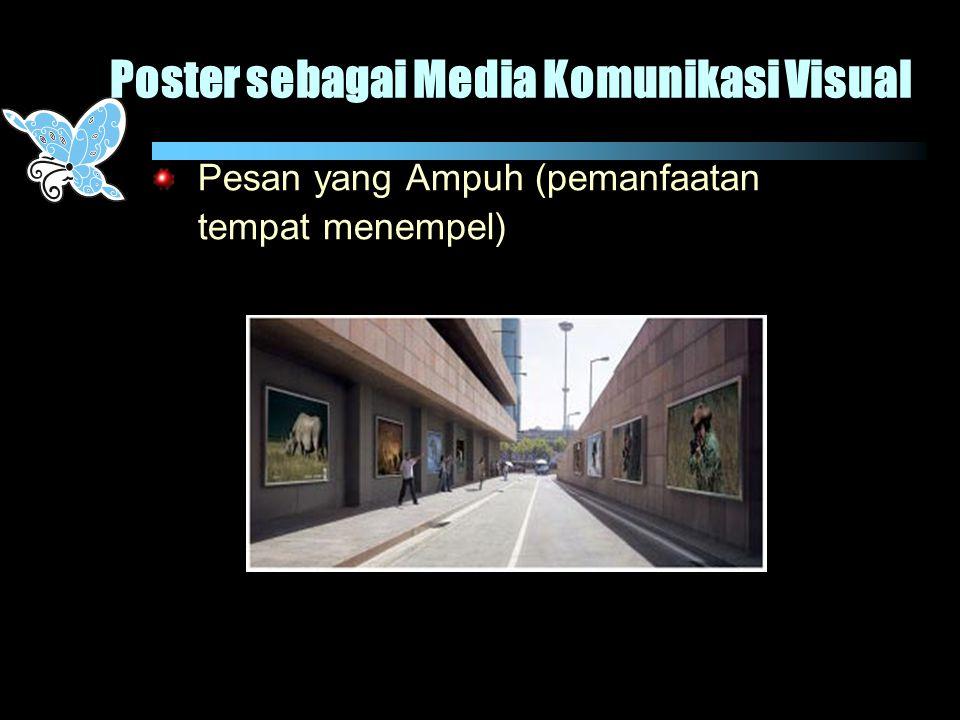 Poster sebagai Media Komunikasi Visual Pesan yang Ampuh (pemanfaatan tempat menempel)