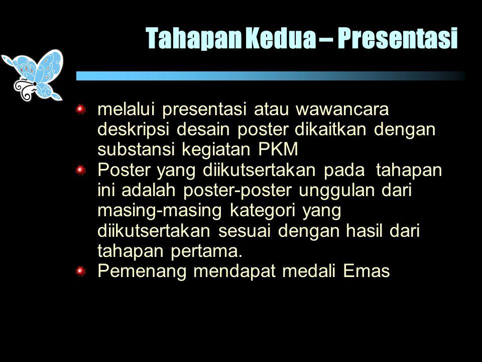 Tahapan Kedua – Presentasi melalui presentasi atau wawancara deskripsi desain poster dikaitkan dengan substansi kegiatan PKM Poster yang diikutsertaka