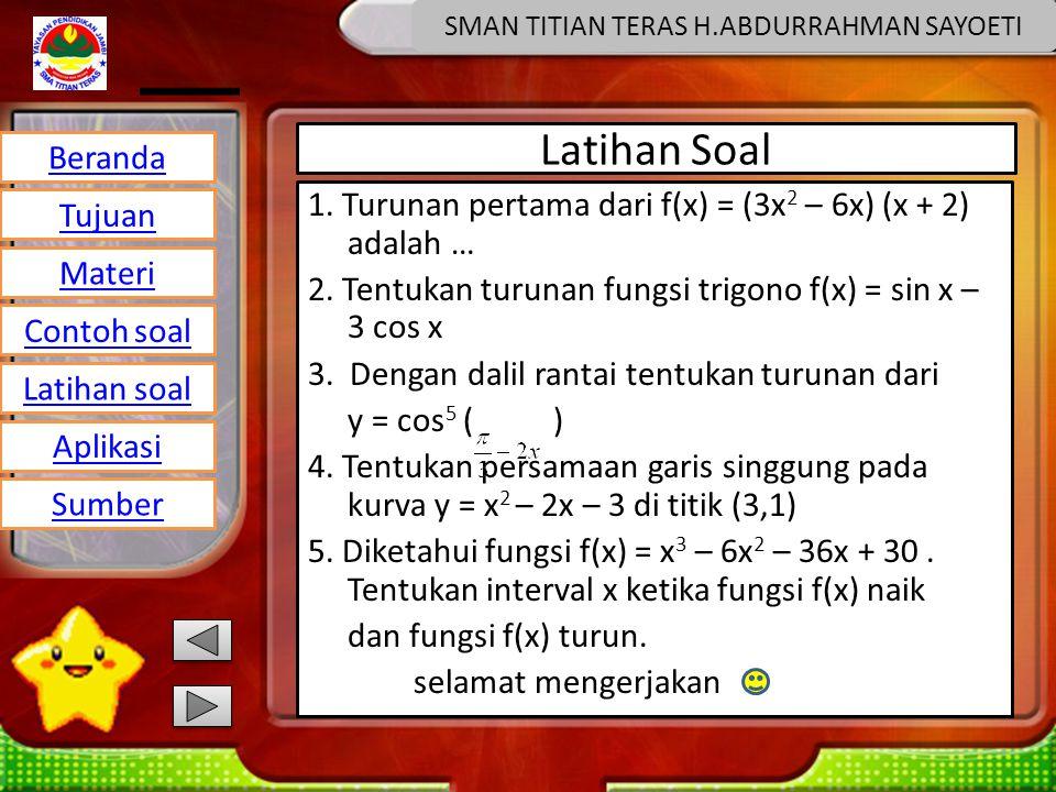 Beranda Tujuan Materi Latihan soal Contoh soal Aplikasi Sumber SMAN TITIAN TERAS H.ABDURRAHMAN SAYOETI Latihan Soal 1.