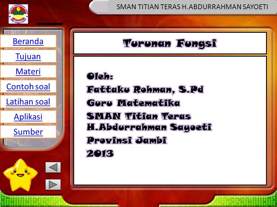 Beranda Tujuan Materi Latihan soal Contoh soal Aplikasi Sumber SMAN TITIAN TERAS H.ABDURRAHMAN SAYOETI