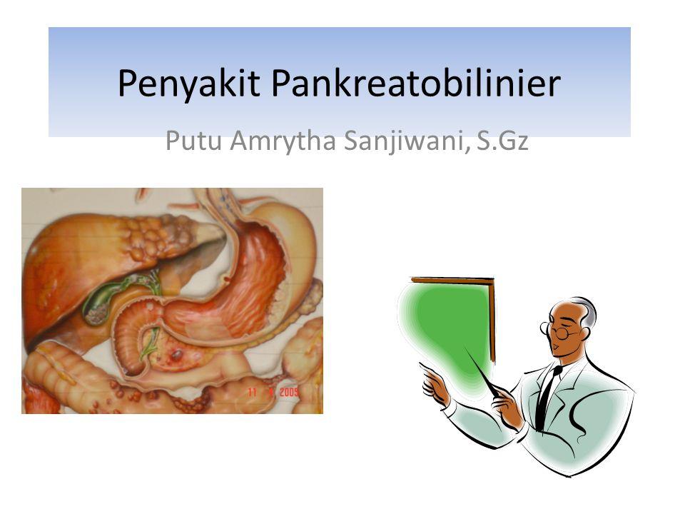 Penyakit Pankreatobilinier Putu Amrytha Sanjiwani, S.Gz