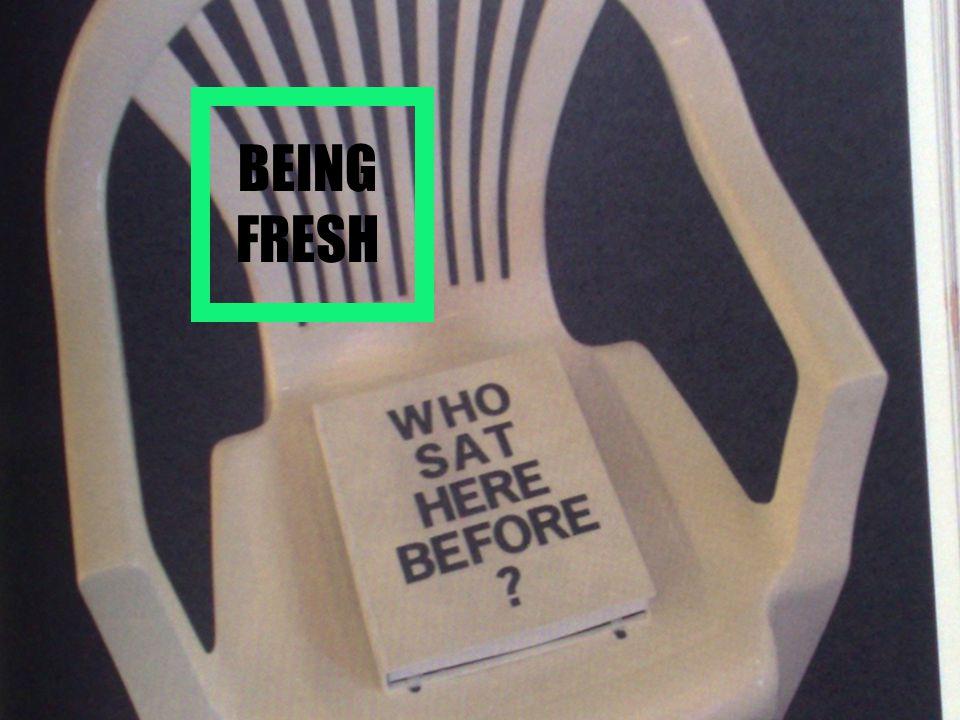 BEING FRESH
