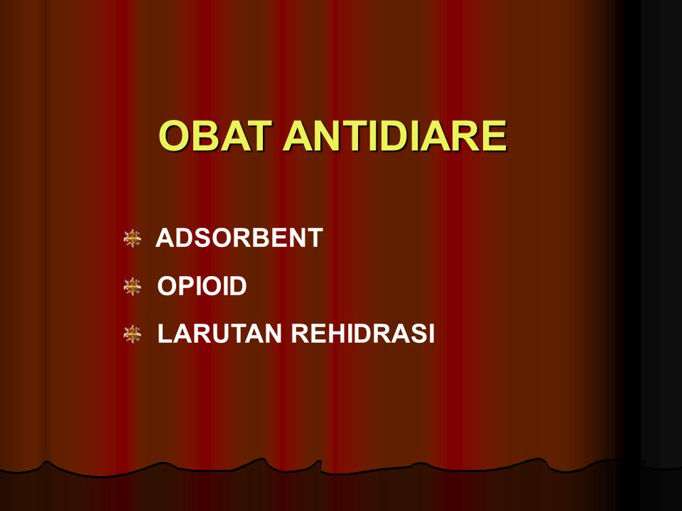 OBAT ANTIDIARE ADSORBENT OPIOID LARUTAN REHIDRASI