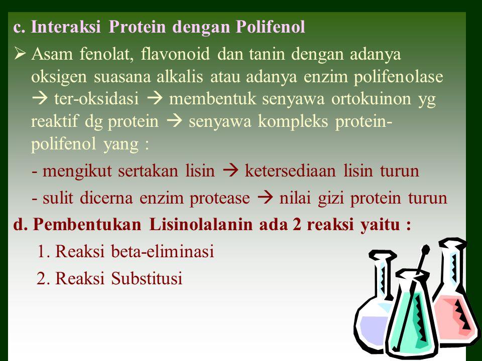 c. Interaksi Protein dengan Polifenol  Asam fenolat, flavonoid dan tanin dengan adanya oksigen suasana alkalis atau adanya enzim polifenolase  ter-o
