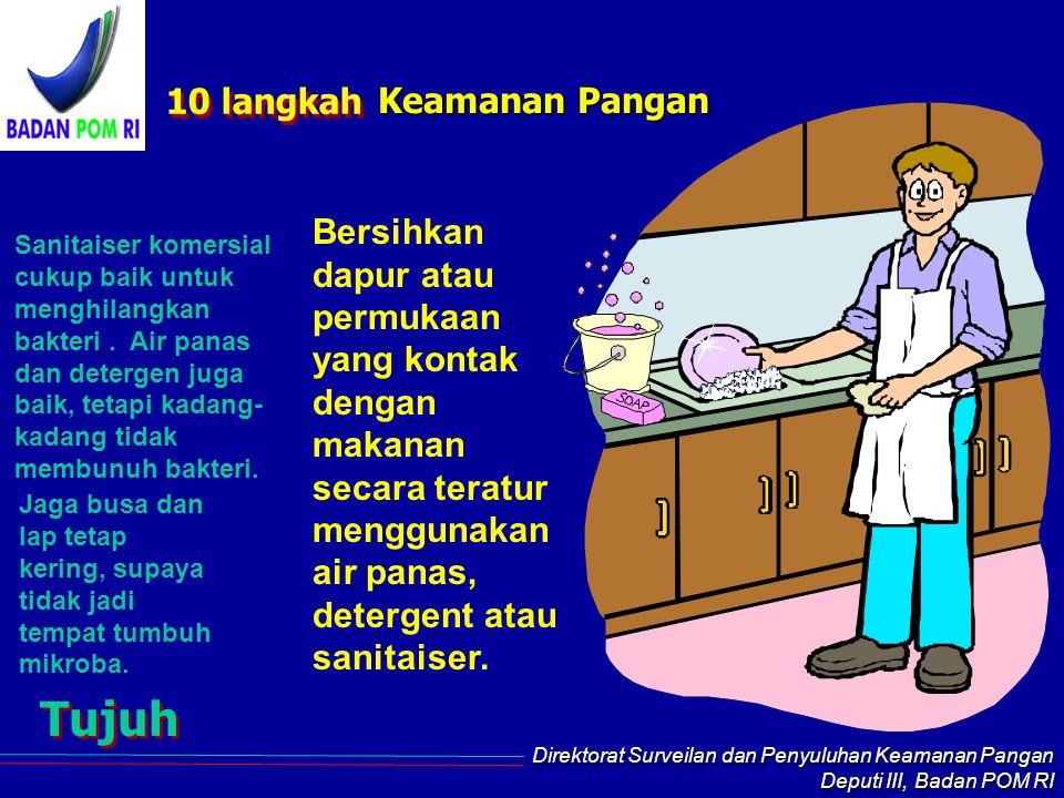 Direktorat Surveilan dan Penyuluhan Keamanan Pangan Deputi III, Badan POM RI 2hours Enam Jangan makan telur mentah. Berhubung risiko Salmonella, lebih
