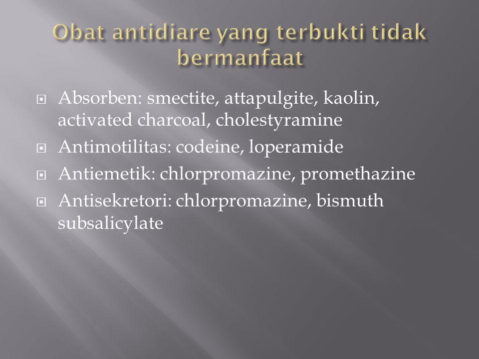  Absorben: smectite, attapulgite, kaolin, activated charcoal, cholestyramine  Antimotilitas: codeine, loperamide  Antiemetik: chlorpromazine, prome