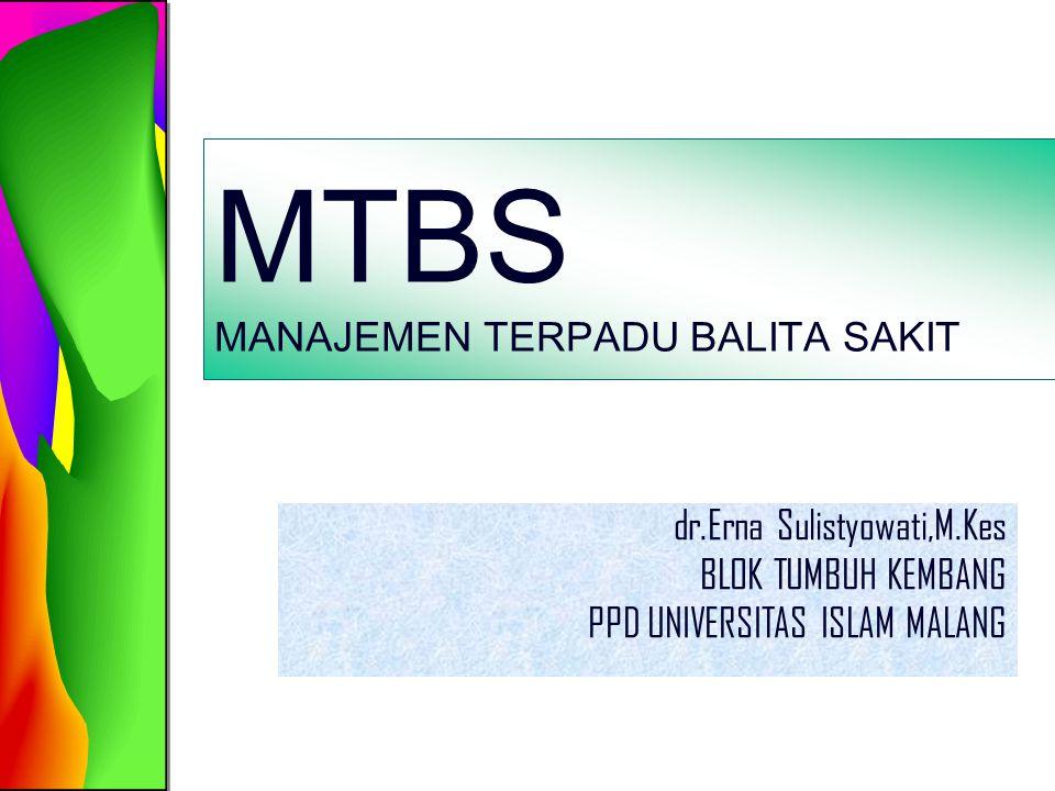 Sinonim MTBS (Manajemen Terpadu Balita Sakit) = IMCI (Integrated management of Childhood Illness)