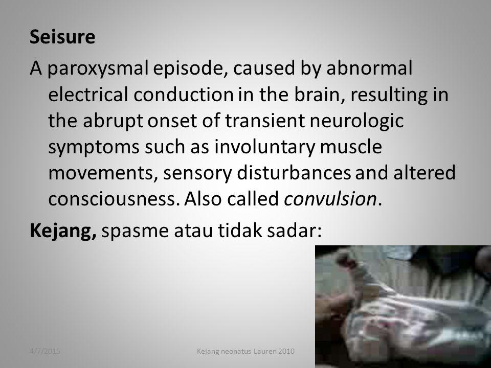 Bidan perlu mengenali bahwa di antara episode kejang, bayi mungkin : Bayi kejang perlu perawatan intensif  -Observasi ketat, TTV, perkembangan kondisi, sifat dan waktu kejang, Kondisi lain: pucat, biru, flushm berkeringat -Pemeriksaan pendukung sesuai SOP.