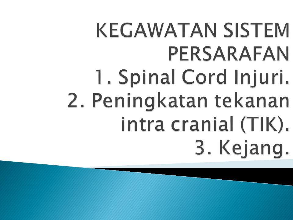 1.Syok spinal : tidak adanya aktivitas refleks 2.