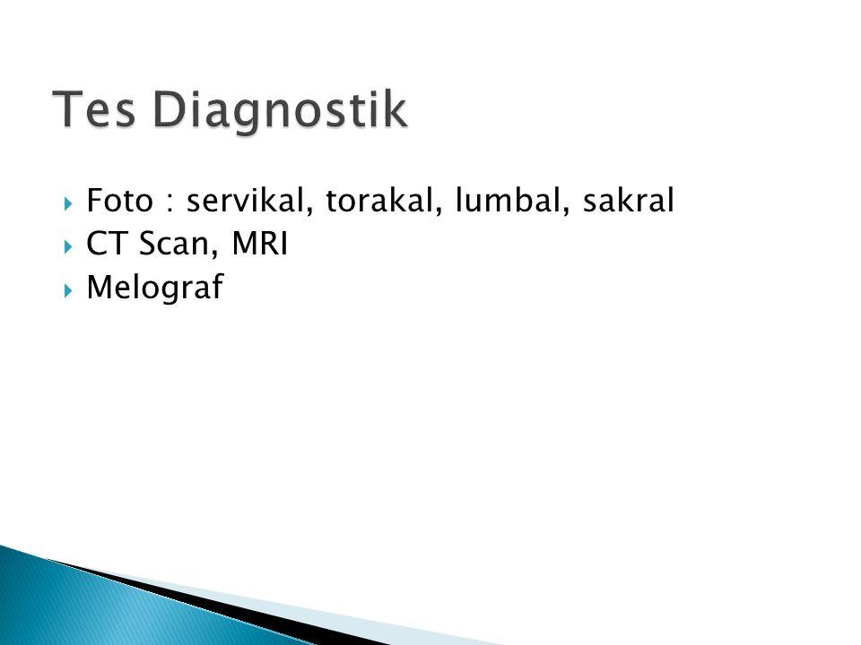  Foto : servikal, torakal, lumbal, sakral  CT Scan, MRI  Melograf