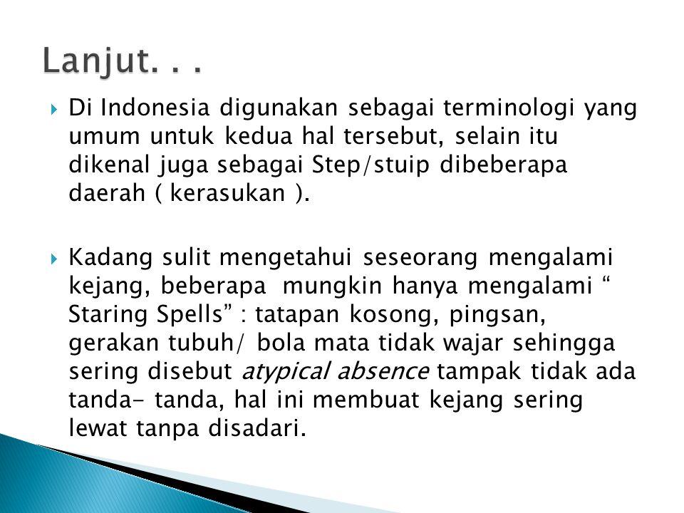  Di Indonesia digunakan sebagai terminologi yang umum untuk kedua hal tersebut, selain itu dikenal juga sebagai Step/stuip dibeberapa daerah ( kerasu