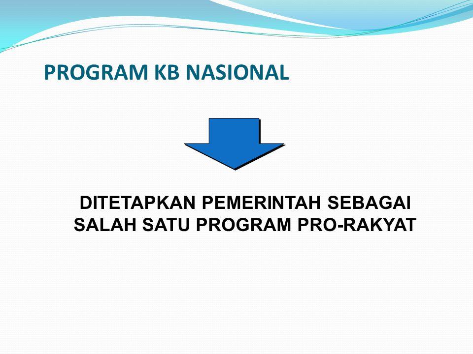 PROGRAM KB NASIONAL DITETAPKAN PEMERINTAH SEBAGAI SALAH SATU PROGRAM PRO-RAKYAT