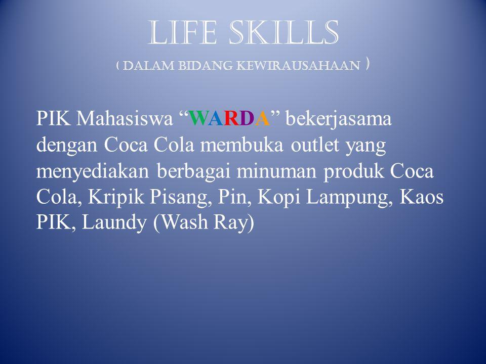 PIK Mahasiswa WARDA bekerjasama dengan Coca Cola membuka outlet yang menyediakan berbagai minuman produk Coca Cola, Kripik Pisang, Pin, Kopi Lampung, Kaos PIK, Laundy (Wash Ray) LIFE SKILLS ( Dalam bidang kewirausahaan )