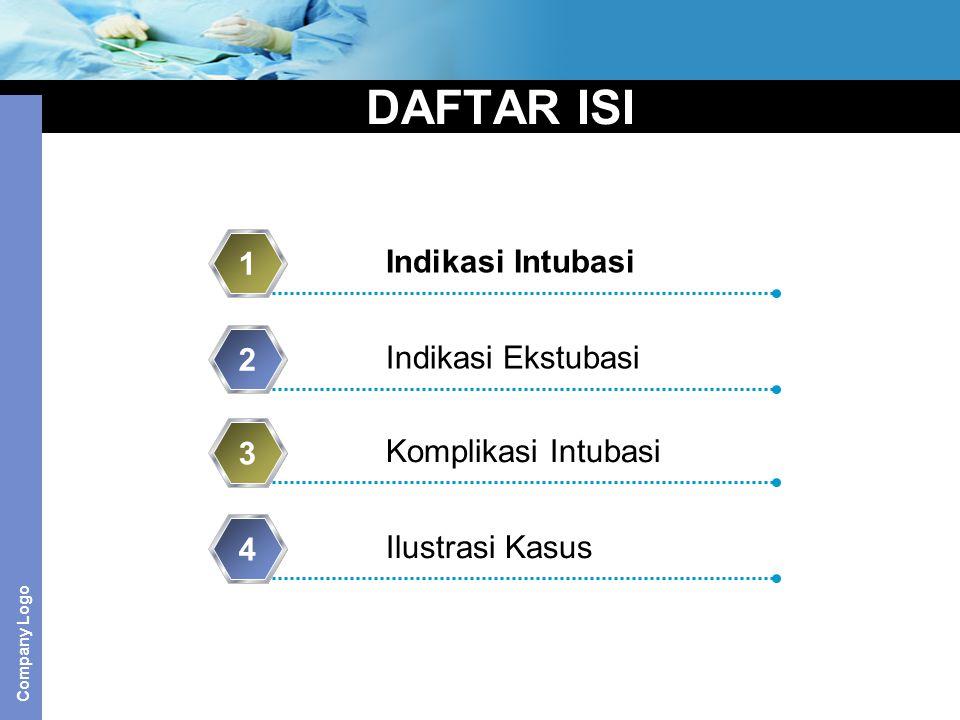 Company Logo DAFTAR ISI Indikasi Intubasi 1 Indikasi Ekstubasi 2 Komplikasi Intubasi 3 Ilustrasi Kasus 4