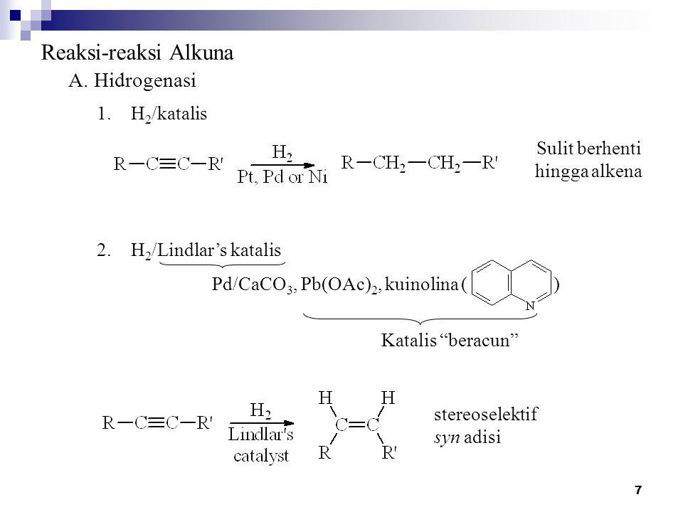 7 Reaksi-reaksi Alkuna A.