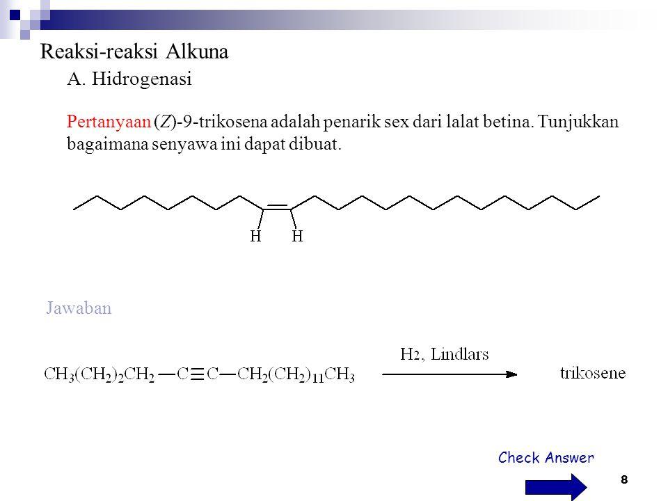 8 Reaksi-reaksi Alkuna A.