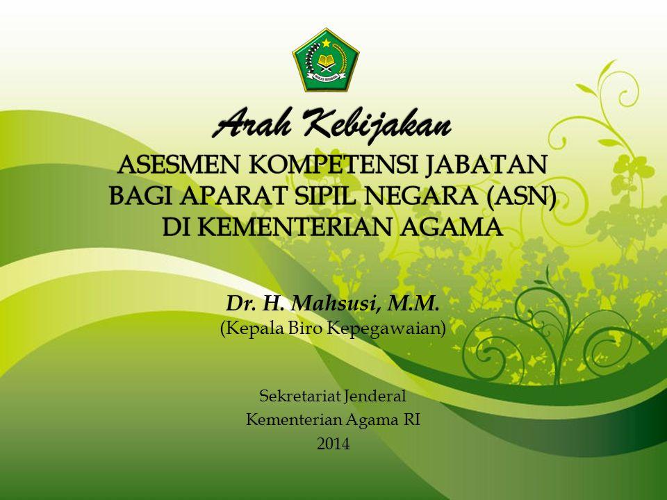 Dr. H. Mahsusi, M.M. (Kepala Biro Kepegawaian) Sekretariat Jenderal Kementerian Agama RI 2014