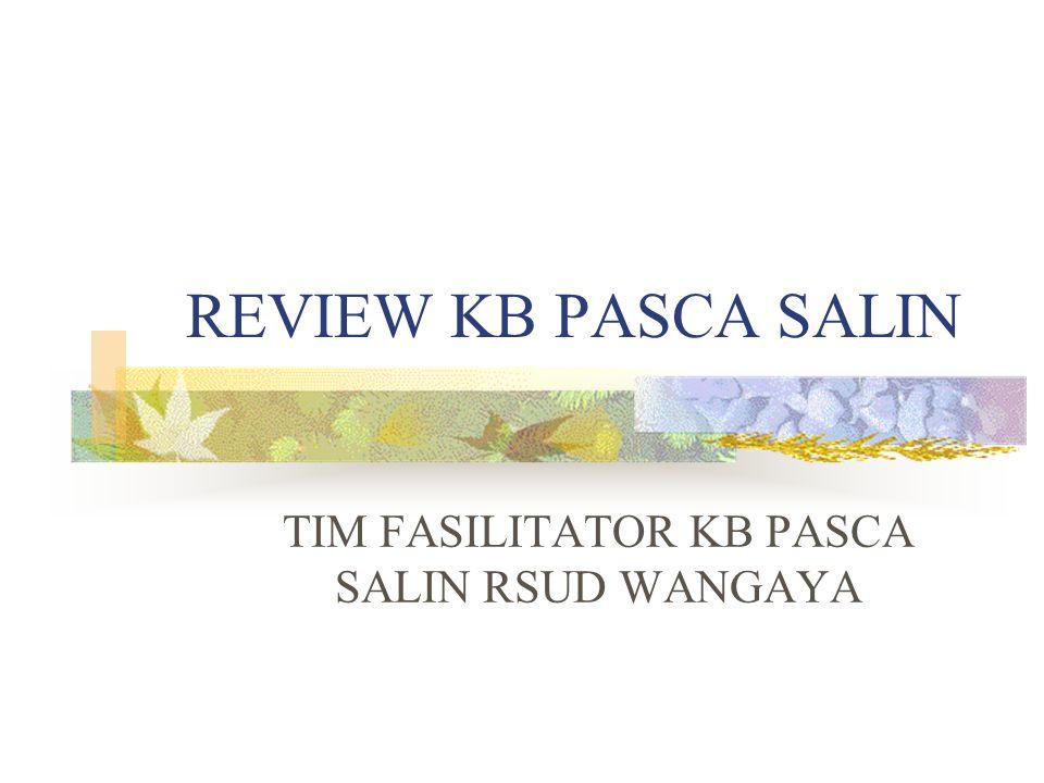 REVIEW KB PASCA SALIN TIM FASILITATOR KB PASCA SALIN RSUD WANGAYA