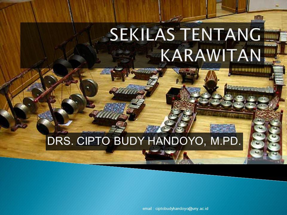 DRS. CIPTO BUDY HANDOYO, M.PD. email : ciptobudyhandoyo@uny.ac.id