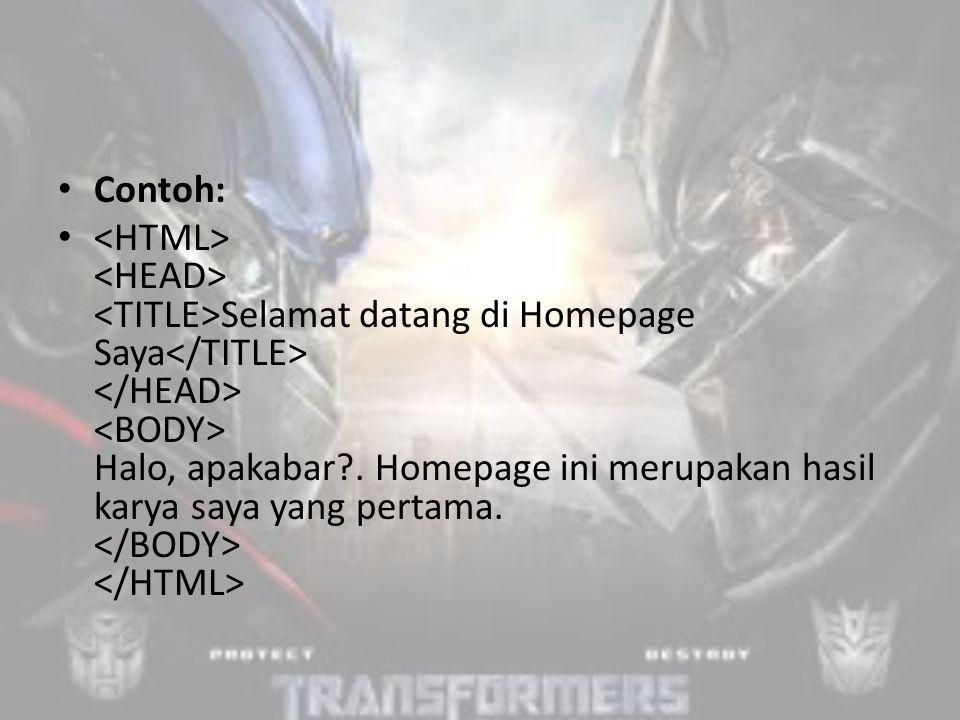 Contoh: Selamat datang di Homepage Saya Halo, apakabar .
