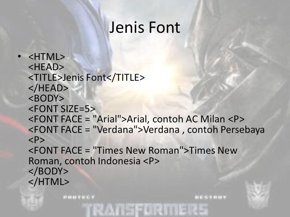 Jenis Font Jenis Font Arial, contoh AC Milan Verdana, contoh Persebaya Times New Roman, contoh Indonesia
