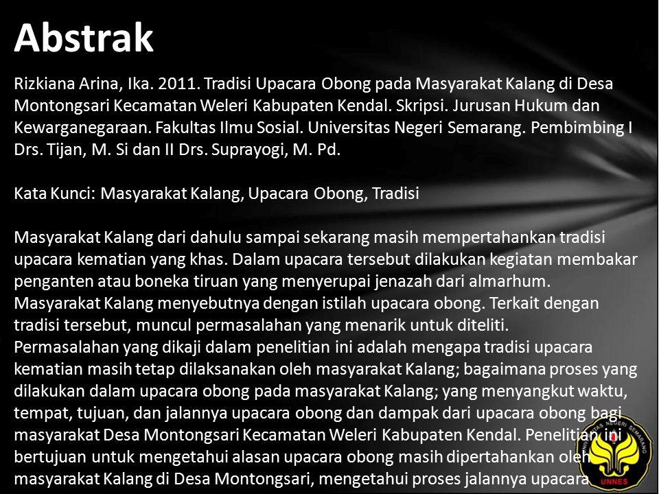 Abstrak Rizkiana Arina, Ika. 2011. Tradisi Upacara Obong pada Masyarakat Kalang di Desa Montongsari Kecamatan Weleri Kabupaten Kendal. Skripsi. Jurusa