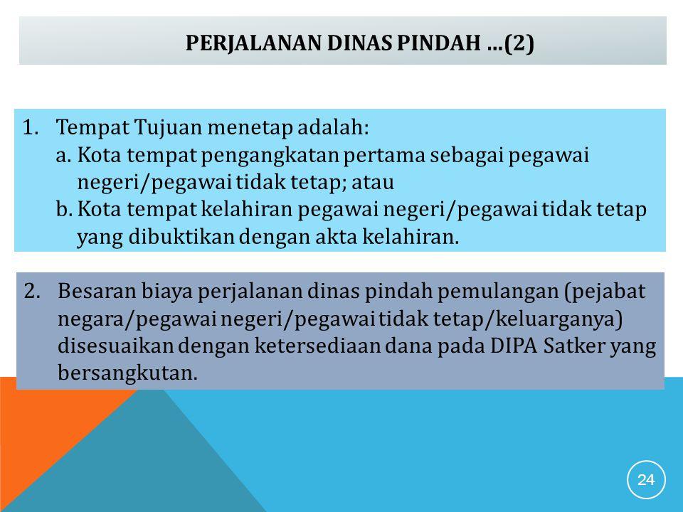 PERJALANAN DINAS PINDAH …(2) 2.Besaran biaya perjalanan dinas pindah pemulangan (pejabat negara/pegawai negeri/pegawai tidak tetap/keluarganya) disesu