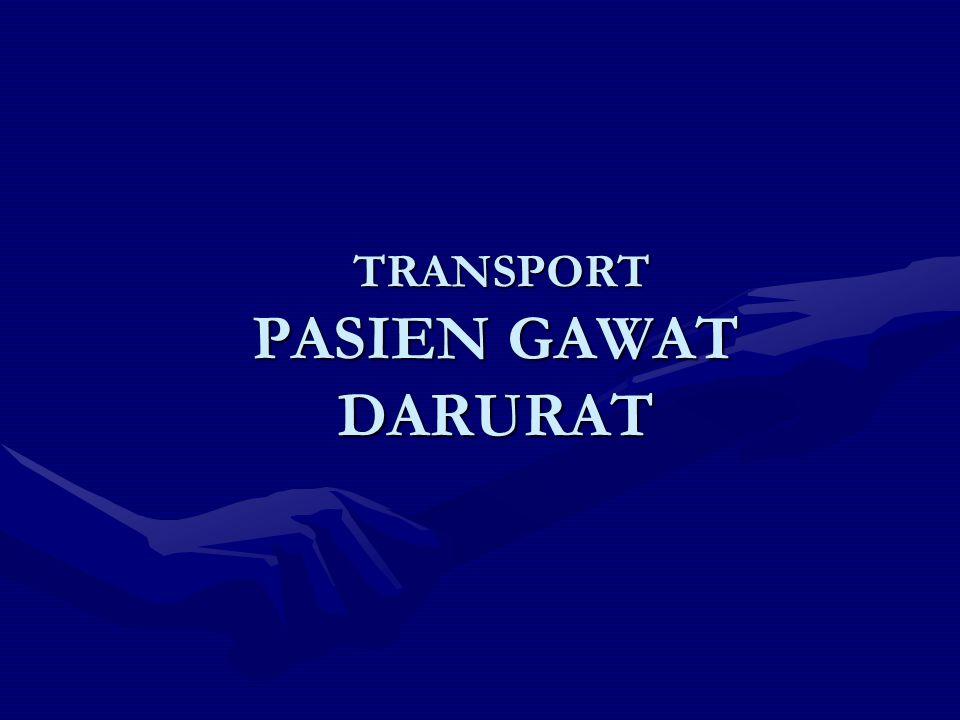 TRANSPORT PASIEN GAWAT DARURAT TRANSPORT PASIEN GAWAT DARURAT