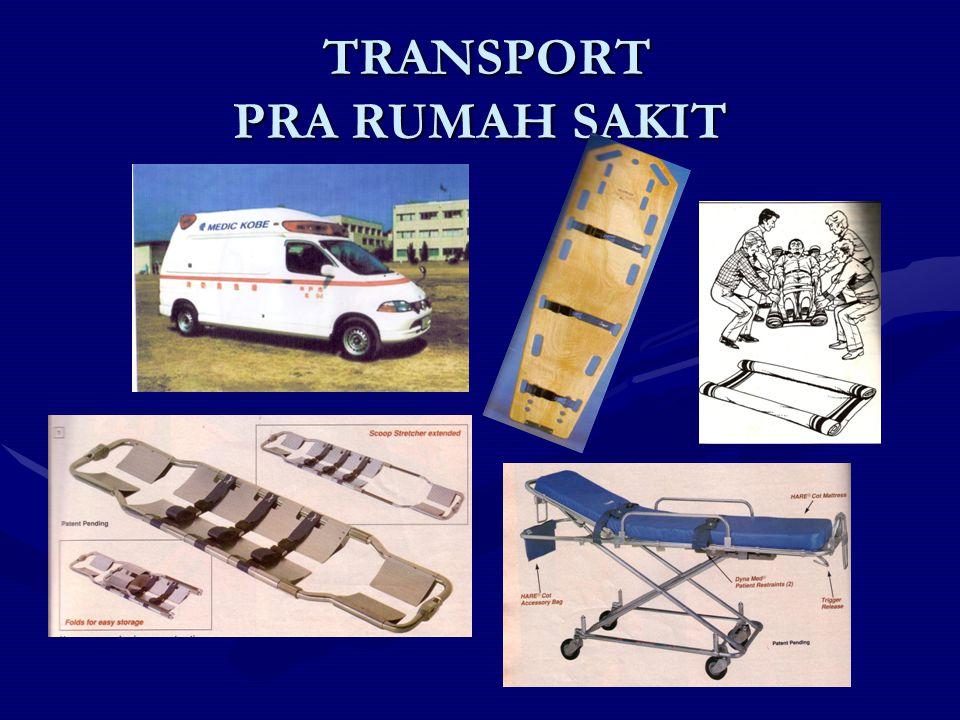 PADA SEMUA MODA TRANSPORTASI STABILISASI TANDA VITALSTABILISASI TANDA VITAL JAMIN JALAN NAFAS TERBUKA/SECURE AIRWAY DAN IV ACCESSJAMIN JALAN NAFAS TERBUKA/SECURE AIRWAY DAN IV ACCESS AMANKAN SEMUA KATETER TERPASANGAMANKAN SEMUA KATETER TERPASANG MONITORING SEBELUM BERANGKATMONITORING SEBELUM BERANGKAT