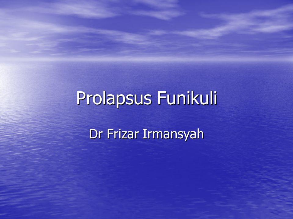 Prolapsus Funikuli Dr Frizar Irmansyah