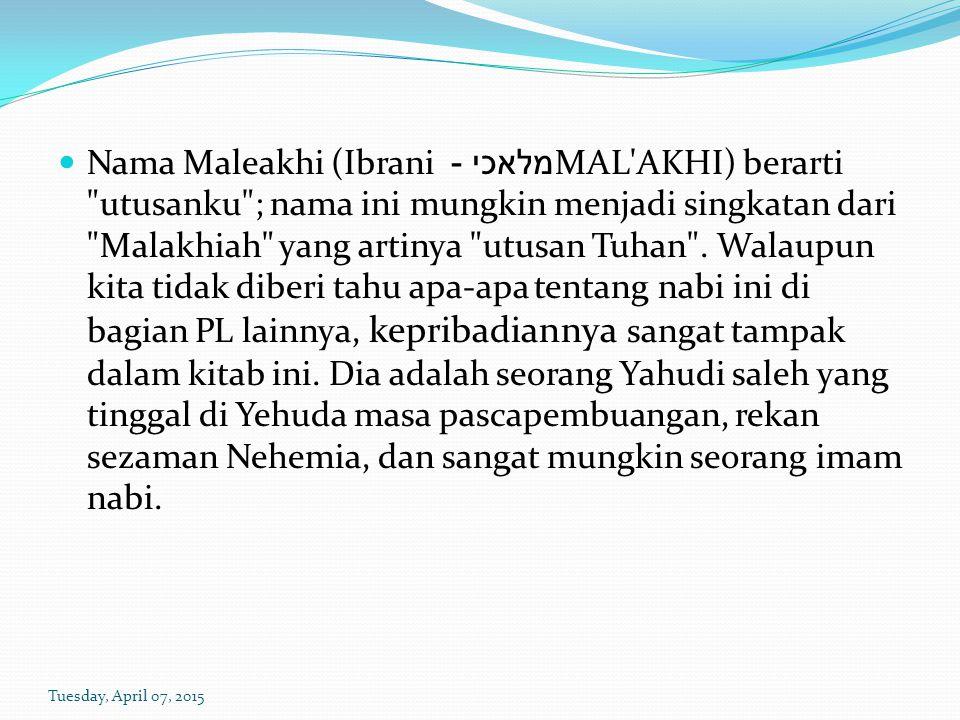 Nama Maleakhi (Ibrani מלאכי - MAL'AKHI) berarti