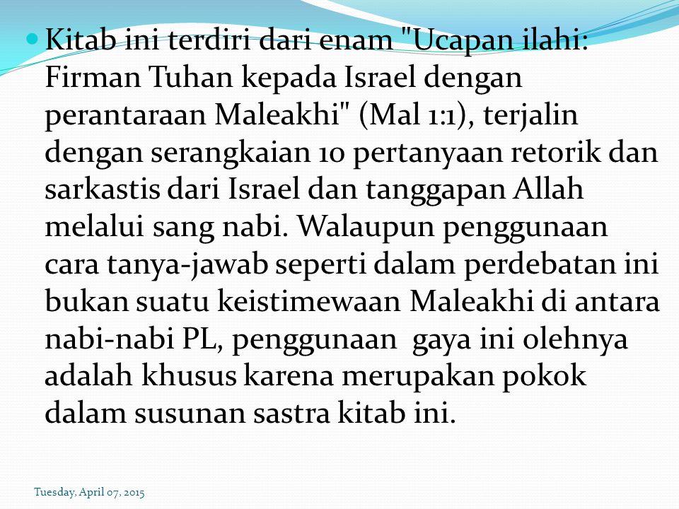 Ucapan ilahi Tuhan melalui Maleakhi adalah sebagai berikut: (1) Pertama, Allah menegaskan kasih perjanjian-Nya kepada Israel (Maleakhi 1:2-5).