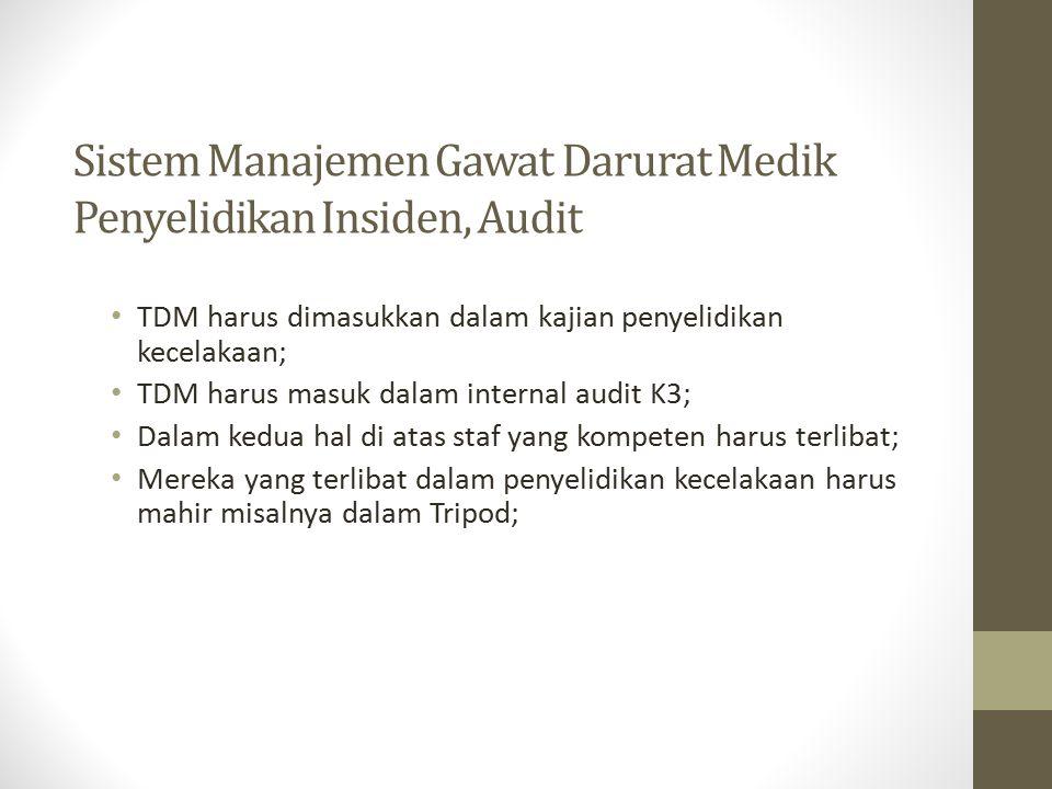 Sistem Manajemen Gawat Darurat Medik Penyelidikan Insiden, Audit TDM harus dimasukkan dalam kajian penyelidikan kecelakaan; TDM harus masuk dalam inte