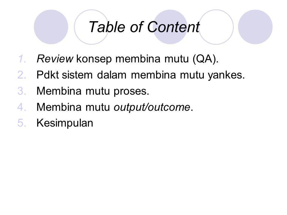 Table of Content 1.Review konsep membina mutu (QA).