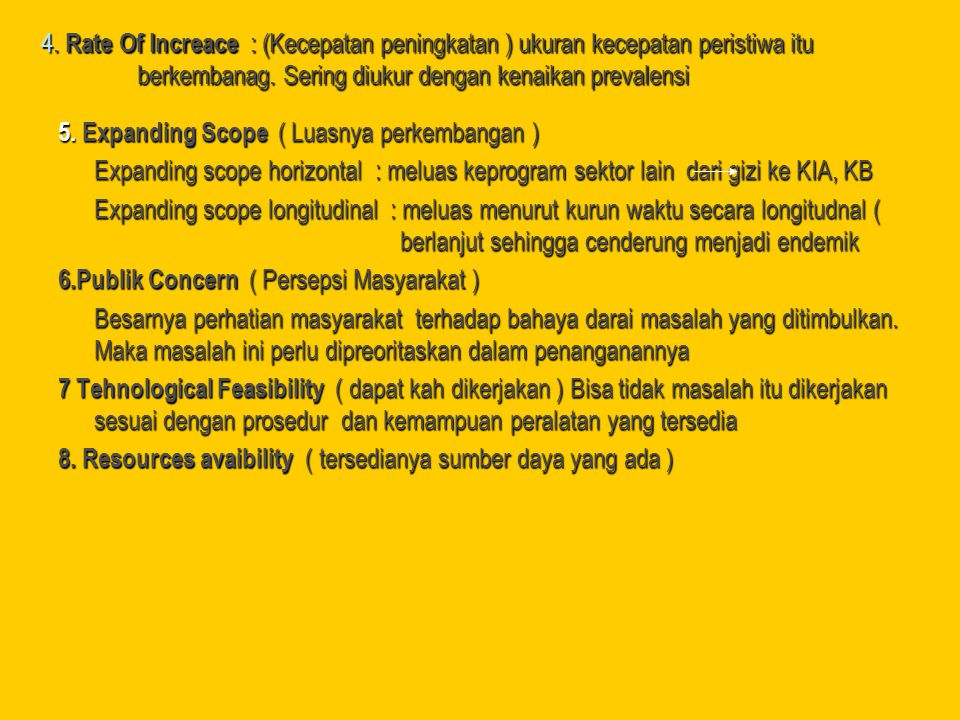 5. Expanding Scope ( Luasnya perkembangan ) Expanding scope horizontal : meluas keprogram sektor lain dari gizi ke KIA, KB Expanding scope longitudina
