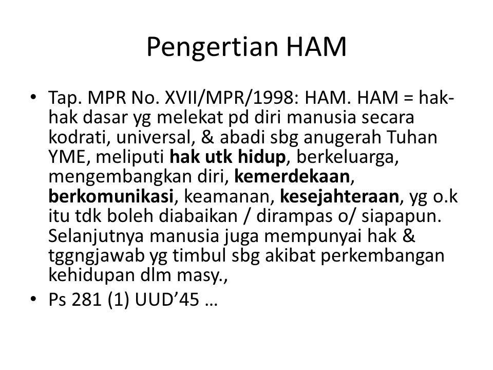 Pengertian HAM Tap. MPR No. XVII/MPR/1998: HAM.