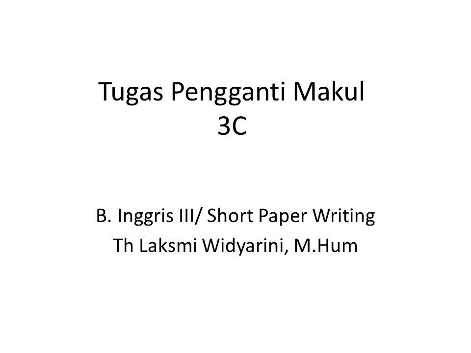 Tugas 1-3C/Pre-writing Menulis tugas writing lengkap dari opening paragraphs, middle sections, and closing paragraphs.