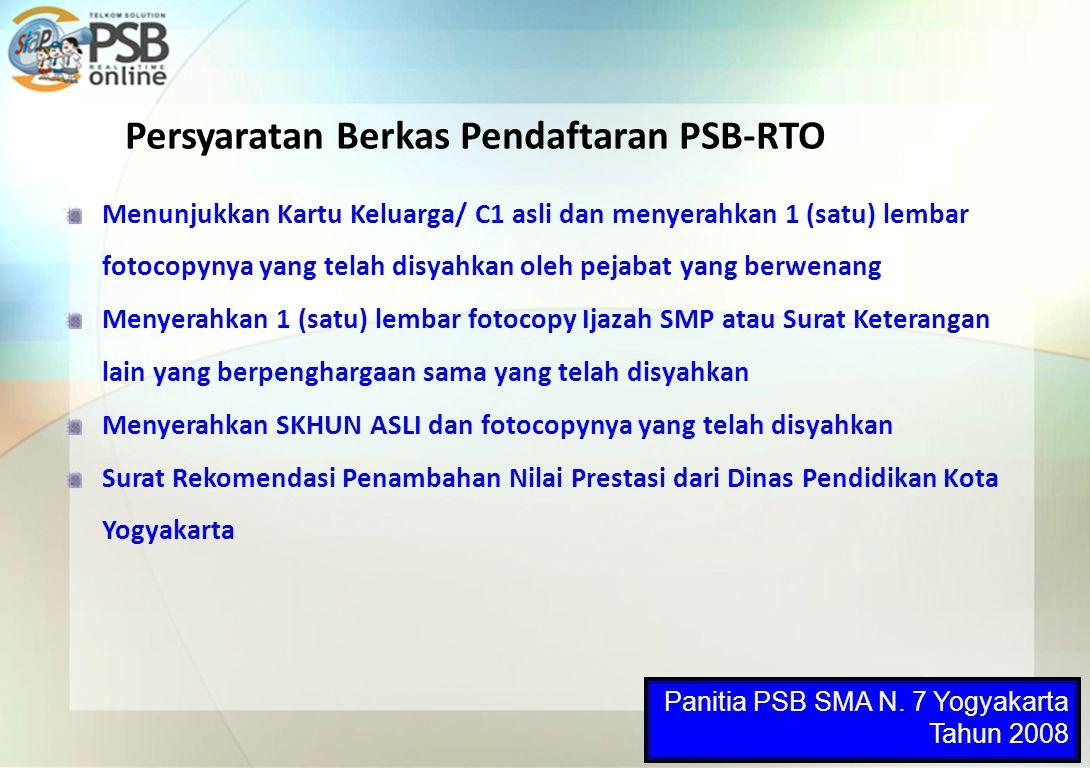 Persyaratan Berkas Pendaftaran PSB-RTO Menunjukkan Kartu Keluarga/ C1 asli dan menyerahkan 1 (satu) lembar fotocopynya yang telah disyahkan oleh pejab