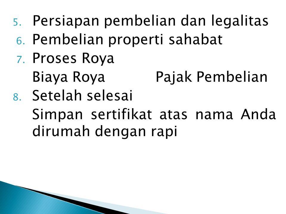 5. Persiapan pembelian dan legalitas 6. Pembelian properti sahabat 7.