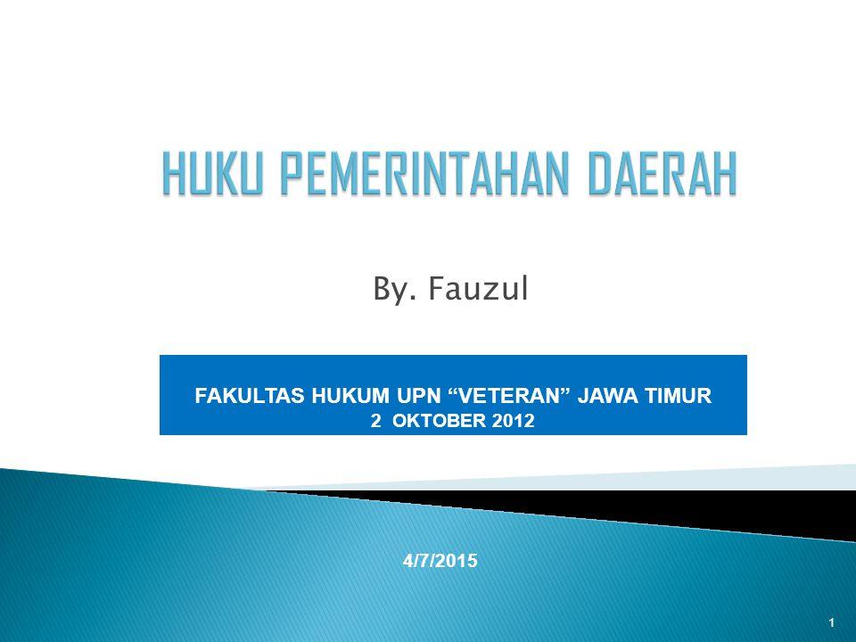 By. Fauzul 4/7/2015 FAKULTAS HUKUM UPN VETERAN JAWA TIMUR 2 OKTOBER 2012 1