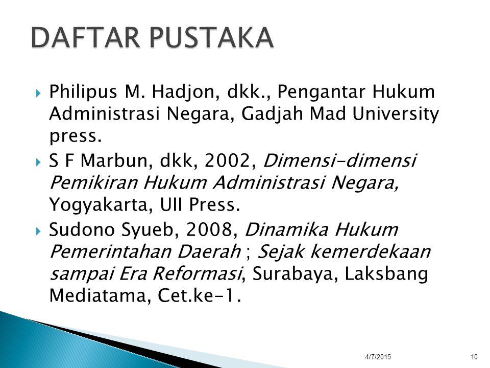  Philipus M. Hadjon, dkk., Pengantar Hukum Administrasi Negara, Gadjah Mad University press.  S F Marbun, dkk, 2002, Dimensi-dimensi Pemikiran Hukum