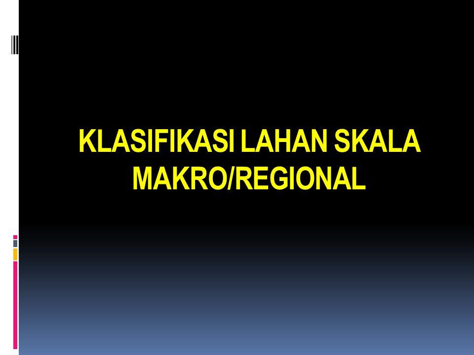 Sasaran Obyek klasifikasi lahan  Klasifikasi lahan untuk perencanaan regional (wilayah) : nasional, provinsi, kabupaten/kota  Klasifikasi lahan untu