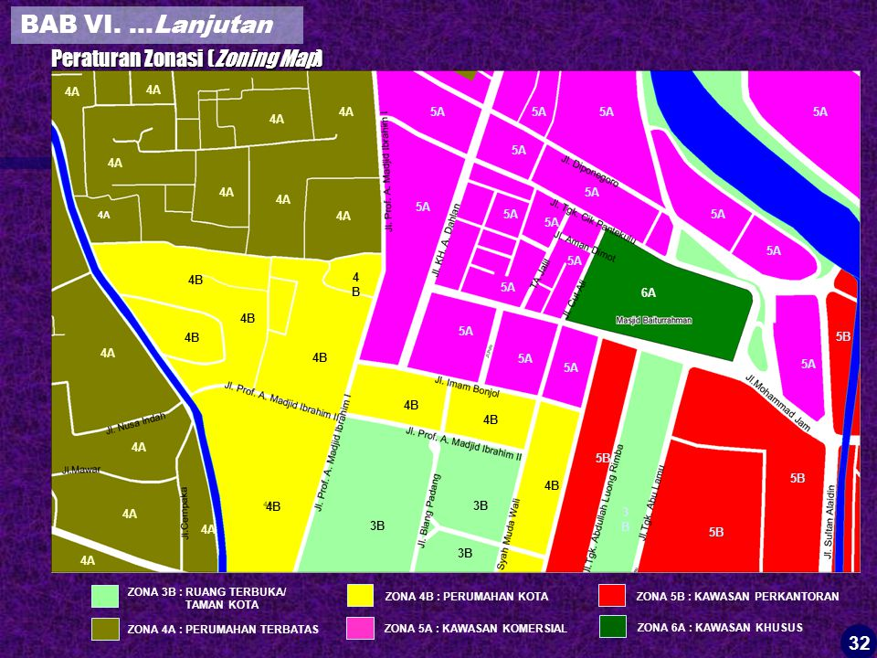 Peraturan Zonasi (Zoning Map) 4A 4B 4B4B 3B 3B3B 5A 5B 4A 5A 4B 4A 5A 5B ZONA 4A : PERUMAHAN TERBATAS ZONA 4B : PERUMAHAN KOTA ZONA 3B : RUANG TERBUKA/ TAMAN KOTA ZONA 5A : KAWASAN KOMERSIAL ZONA 5B : KAWASAN PERKANTORAN ZONA 6A : KAWASAN KHUSUS 6A 32 BAB VI.
