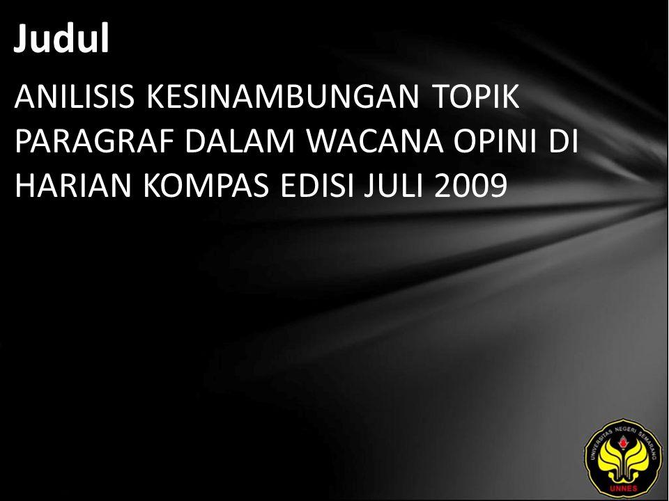 Judul ANILISIS KESINAMBUNGAN TOPIK PARAGRAF DALAM WACANA OPINI DI HARIAN KOMPAS EDISI JULI 2009