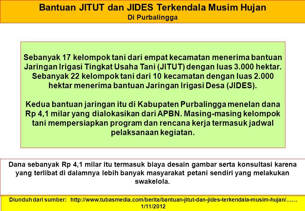 Bantuan JITUT dan JIDES Terkendala Musim Hujan Di Purbalingga Diunduh dari sumber: http://www.tubasmedia.com/berita/bantuan-jitut-dan-jides-terkendala
