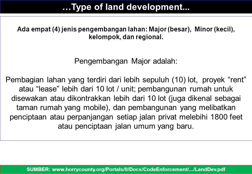 Ada empat (4) jenis pengembangan lahan: Major (besar), Minor (kecil), kelompok, dan regional. Pengembangan Major adalah: Pembagian lahan yang terdiri