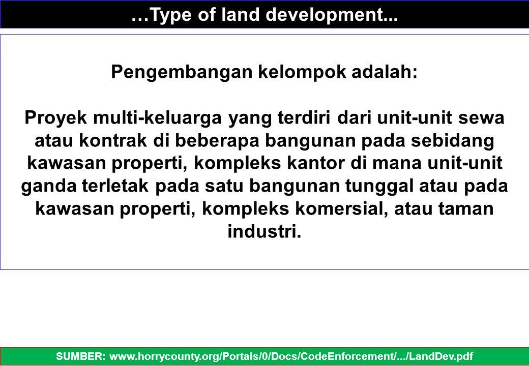 Pengembangan kelompok adalah: Proyek multi-keluarga yang terdiri dari unit-unit sewa atau kontrak di beberapa bangunan pada sebidang kawasan properti,
